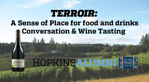 On the Road with JHU - Terroir: A Sense of Place for food and drinks Header Image