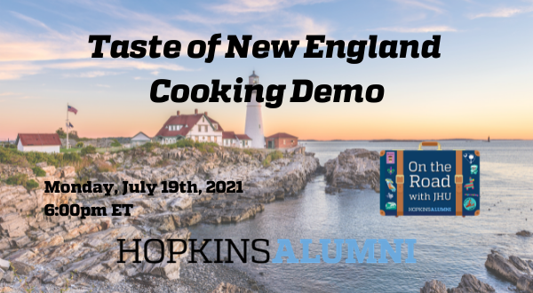 Coastal Maine backdrop w/ header Taste of New England Cooking Demo, Monday, July 19, 2021 6pm ET, Hopkins Alumni and suitcase