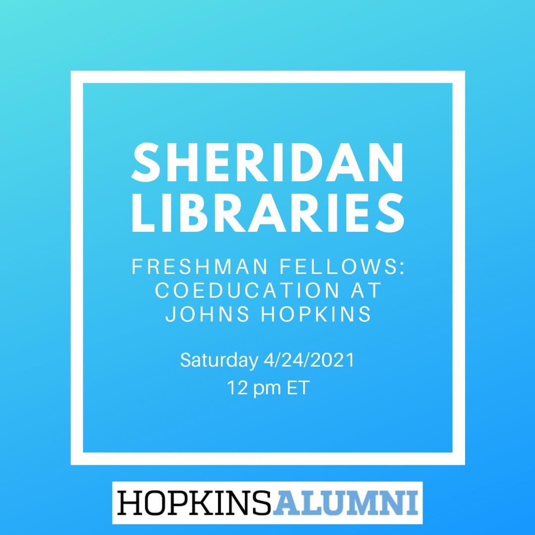 Sheridan Libraries Freshman Fellows: Coeducation at Johns Hopkins header image