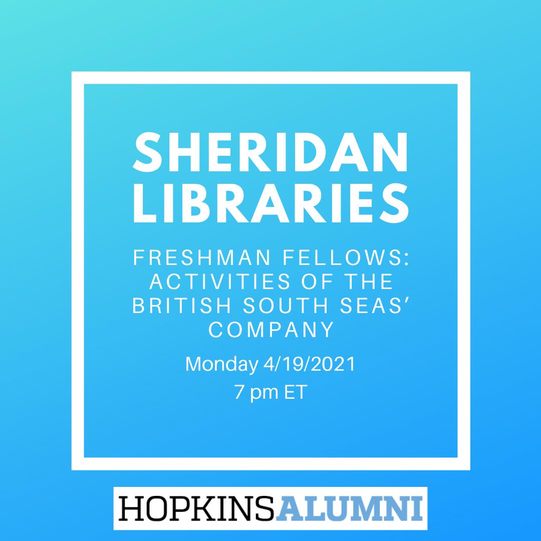 Sheridan Libraries Freshman Fellows: Activities of the British South Seas' Company header image