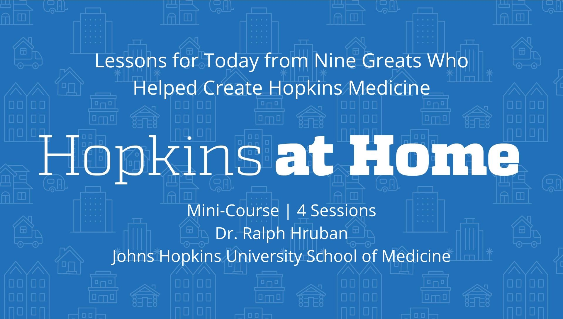 Lessons for Today from Nine Greats Who Helped Create Hopkins Medicine header image