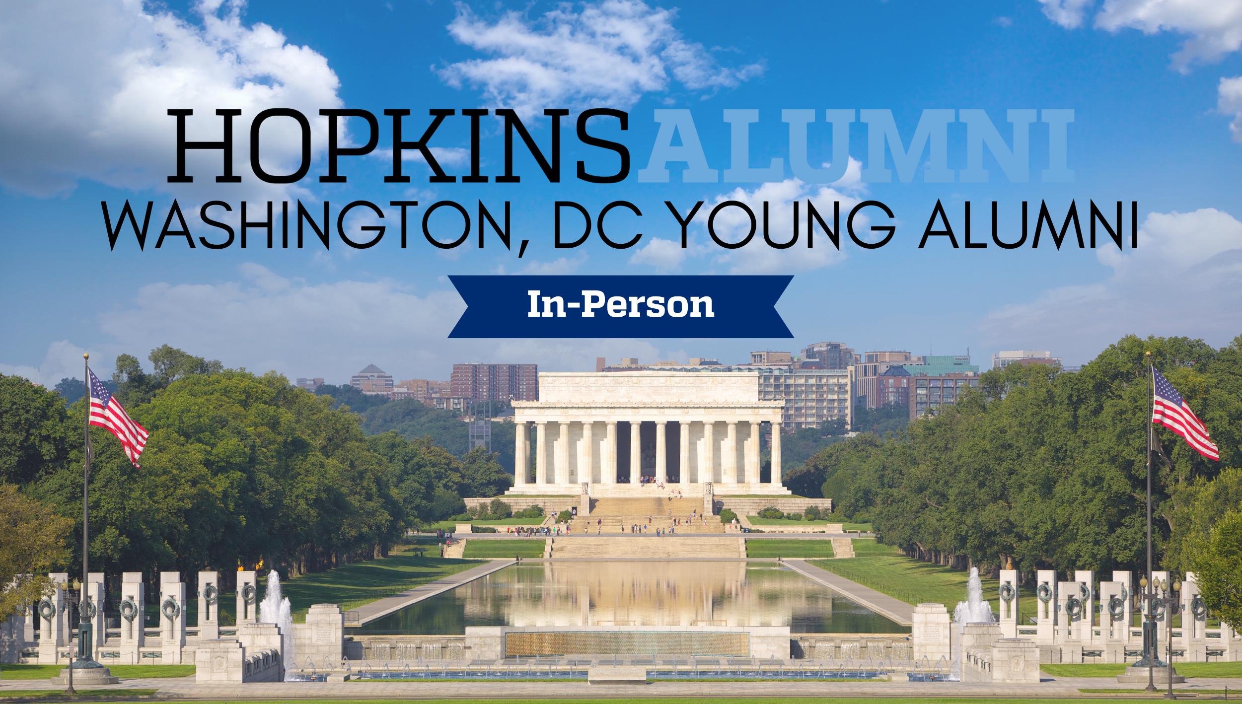 DC Lincoln Memorial, Hopkins Alumni, DC Young Alumni, In-Person